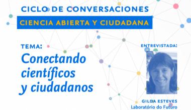 """Ciclo de Conversaciones: """"Ciencia Abierta y Ciudadana"""" Tema """"Conectando Científicos y Ciudadanos"""""""
